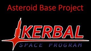 Kerbal Space Program- Asteroid Base Project- Episode 3- The Phantom Wobbling