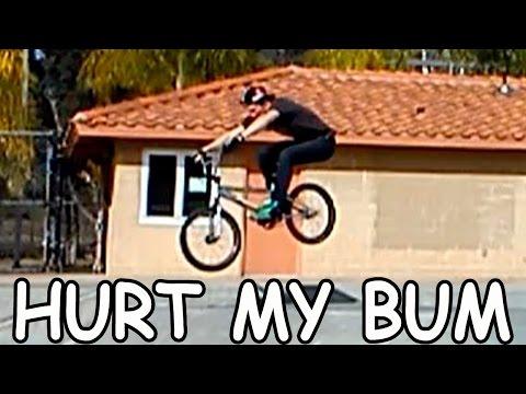 I HURT MY BUM!