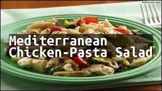 Recipe Mediterranean Chicken-Pasta Salad