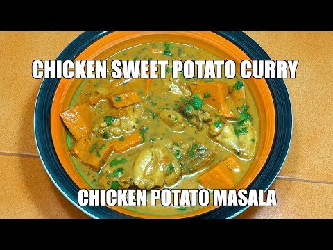 Chicken Sweet Potato Curry - Chicken Potato Curry - Chicken Coconut Masala - Easy Chicken Curry