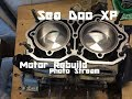 Sea Doo XP Limited- motor rebuild