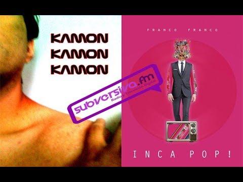 Orbita Pop - Kamon Kamon Kamon y Franco Franco - 23 Marzo 2018