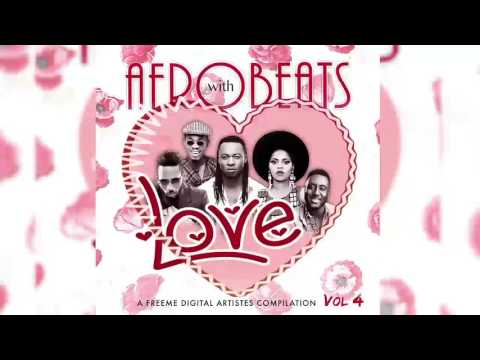 Various Artistes | Afrobeats with Love, Vol.4 [Audio Playlist] | Freeme TV