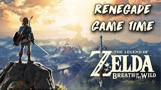 Renegade Game Time - The Legend of Zelda: Breath of the Wild (Part 6)