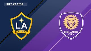HIGHLIGHTS: LA Galaxy vs. Orlando City SC | July 29, 2018