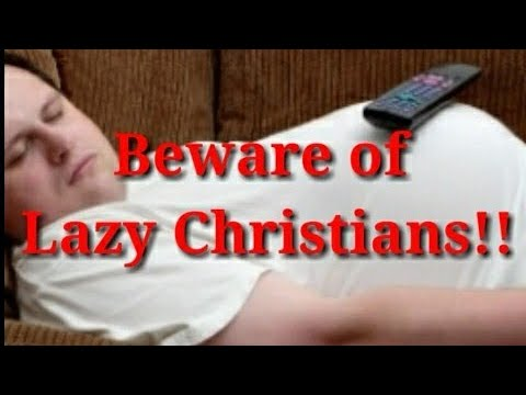 Download Beware of lazy Christians!! #GN_Speader #Gospel