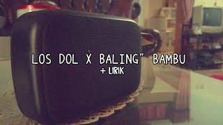 DJ LOS DOL X BALING BAMBU + lirik || By dj albrew
