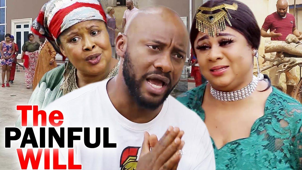 Download THE PAINFUL WILL COMPLETE SEASON -Yul Edochie/Uju Okoli 2020 Latest Nigerian Nollywood Movie Full HD