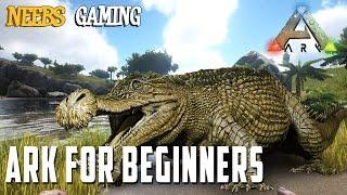 Ark: Survival Evolved for Beginners