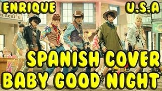 ★PERÚ★ B1A4 - Baby Good Night ★ Spanish Version ★ U.S.A Feat. Enrique ★