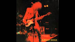 Subway Dogs - Somewhere in a wind