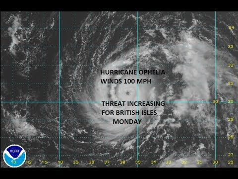 HURRICANE OPHELIA WINDS 100 MPH APPROACHING BRITISH ISLES MONDAY, LONG RANGE US COOLER EAST