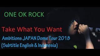 Download Lagu ONE OK ROCK - Take What You Want Ambitions Japan Dome Tour 2018 (English & Indonesian Subtitles) mp3