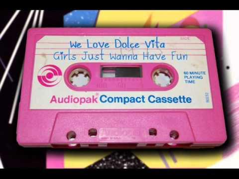 WLDV - We Love Dolce Vita - Girls Just Wanna Have Fun - Mixtape 3