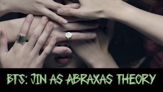 BTS: Jin as Abraxas Theory