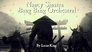 Kill Bill Vol. 1 - Bang Bang Orchestra   Nancy Sinatra