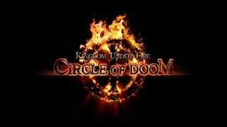 KINGDOM UNDER FIRE CIRCLE OF DOOM PT 1