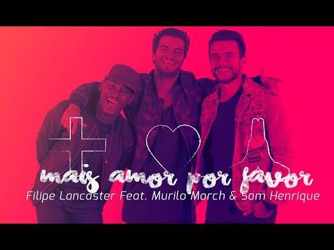 Mais Amor Por Favor - Filipe Lancaster feat. Murilo March & Sam Henrique (Aúdio oficial)