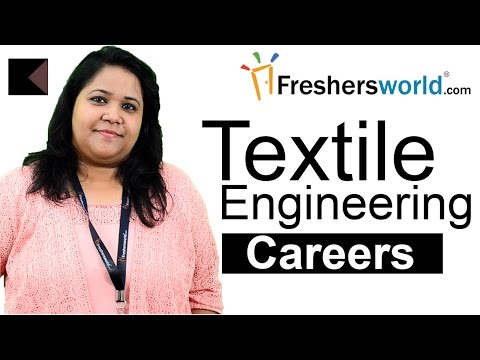 Textile Engineering Careers - Diploma , B.Tech, M.Tech, Ph.D, Salaries, Top Recruiters
