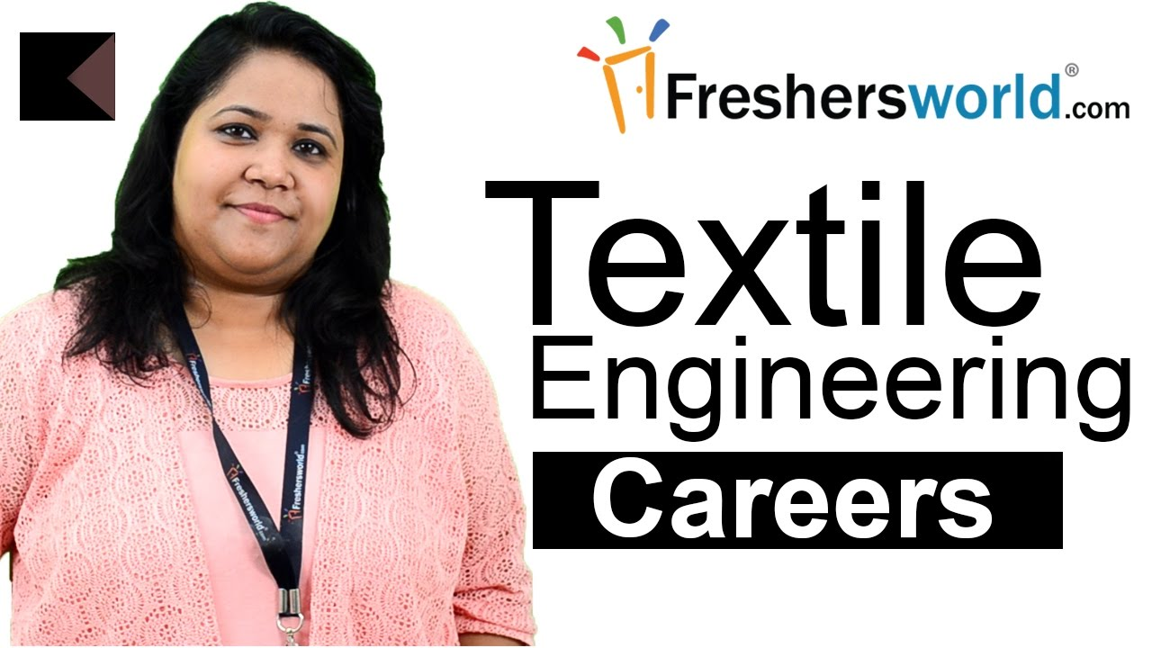 Textile Engineering Careers Diploma B Tech M Tech Ph D Salaries Top Recruiters Youtube
