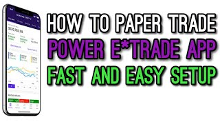 How To Paper Trade on Power E*trade Mobile App Fast And Easy | Walkthrough Stocks and Options Trades