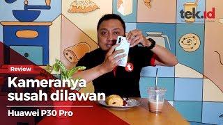 Review lengkap Huawei P30 Pro di Indonesia