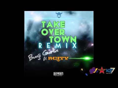 Bunji Garlin feat. R.City - Take Over Town (Remix)