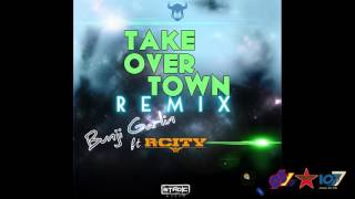 Bunji Garlin feat. R.City - Take Over Town (Remix)
