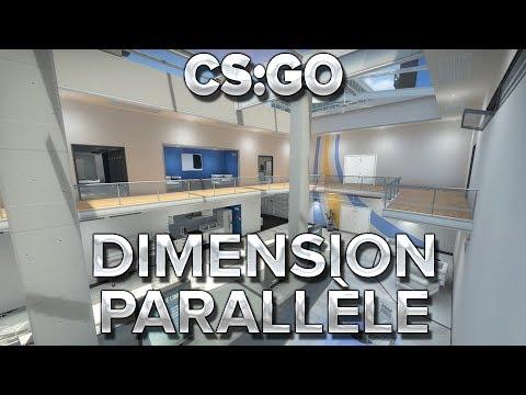 CS:GO : Dimension parallèle