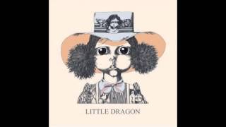 Little Dragon  - Recommendation Mp3