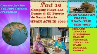 EL PUERTO DE SANTA MARIA & CAMPING PLAYA LAS DUNAS //MATKAILUAUTOLLA EUROOPASSA : PART186
