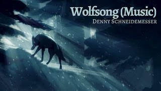 Repeat youtube video Wolfsong (Music) - Emotional Lullaby