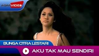 Download Lagu Bunga Citra Lestari - Aku Tak Mau Sendiri | Official Video mp3
