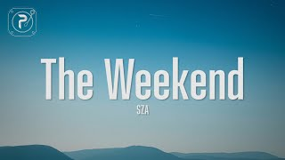 SZA - The Weekend (Lyrics)