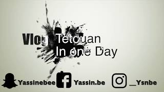 Tetouan In One Day -  CaseyNeistat inspired 2017 Video