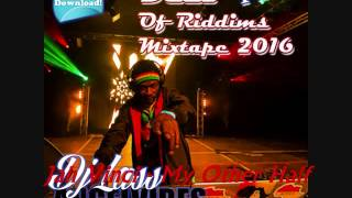 Best Of Riddims Mixtape (Part 2) Feat Tarrus Riley, Morgan Heritage, Pressure&More.(February 2016)