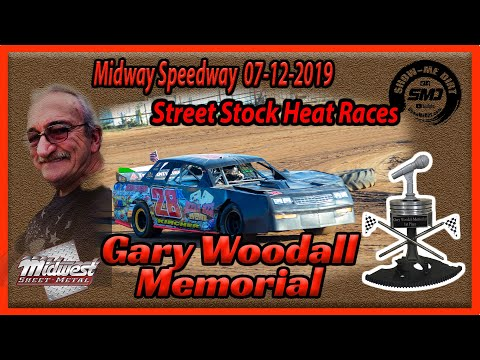 S03 E329 Gary Woodall Memorial Street Stock - Heat Races 07-12-2019  Midway Speedway