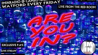 IMINRADIO LIVE AT CAMEO WATFORD (REDROOM) EVERY FRIDAY NIGHT