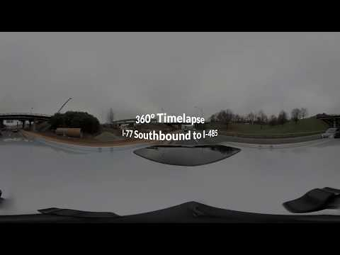 360° Time lapse of I-77 to I-485