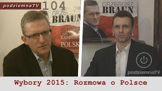 Wybory2015: Rozmowa z Grzegorzem Braunem kandydatem na Prezydenta RP #104