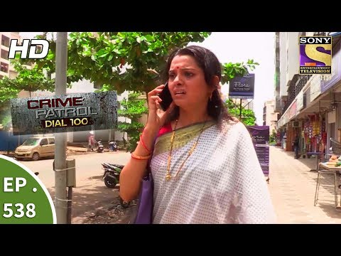 Thumbnail: Crime Patrol Dial 100 - क्राइम पेट्रोल - The Missing Sisters Part 1 - Ep 538 - 12th July, 2017