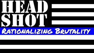 Rationalizing Brutality: The Cultural Legacy of the Headshot