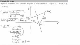 Wyznacz równanie osi symetrii trójkąta o wierzchołkach A=−2,2, B=6,−2, C=10,6