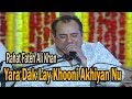 Download Yara Dak Lay Khooni Akhiyan Nu - Rahat Fateh Ali Khan MP3 song and Music Video