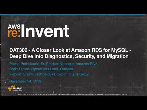 Amazon RDS for MySQL -- Diagnostics, Security, and Data Migration (DAT302) | AWS re:Invent 2013