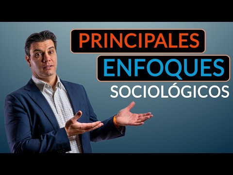 Principales Enfoques Sociológicos