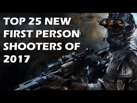Top 25 NEW First Person Shooters (FPS) of 2017 And Beyond