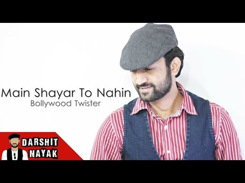Main Shayar To Nahin | Bollywood Twister | Darshit Nayak