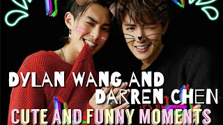 Dylan Wang and Darren Chen Cute and Funny Moments
