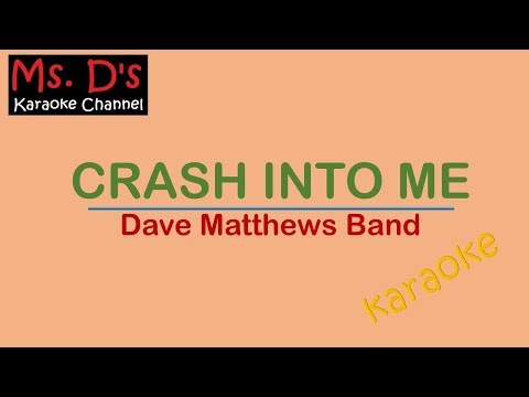 [KARAOKE]Dave Matthews Band - Crash into Me
